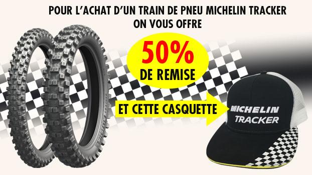 50% sur le train de pneu Michelin Tracker et la casquette est offerte